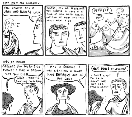 Shakespeare's Julius Caesar, more or less.